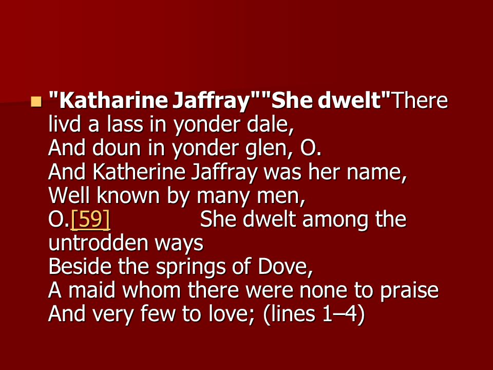 Katharine Jaffray She dwelt There livd a lass in yonder dale, And doun in yonder glen, O.