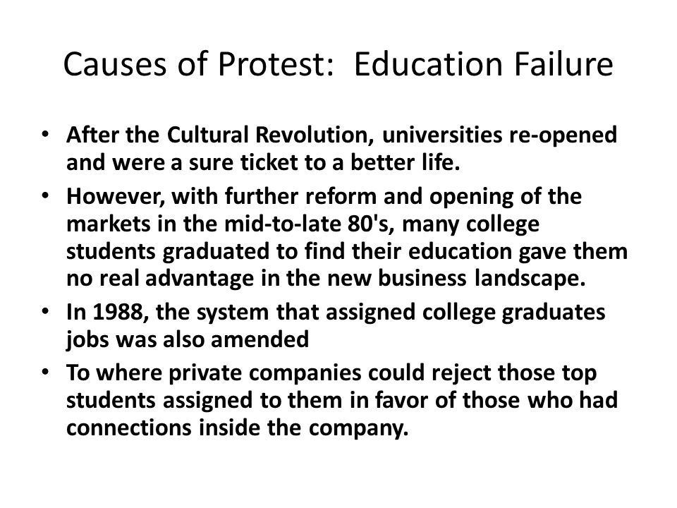 Causes of Protest: Education Failure After the Cultural Revolution, universities re-opened and were a sure ticket to a better life.