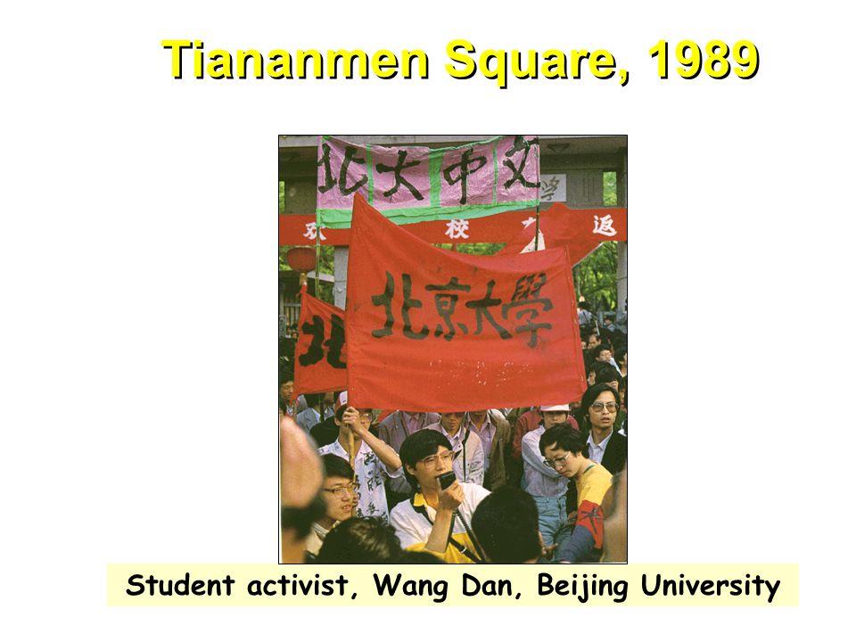 Tiananmen Square, 1989 Student activist, Wang Dan, Beijing University