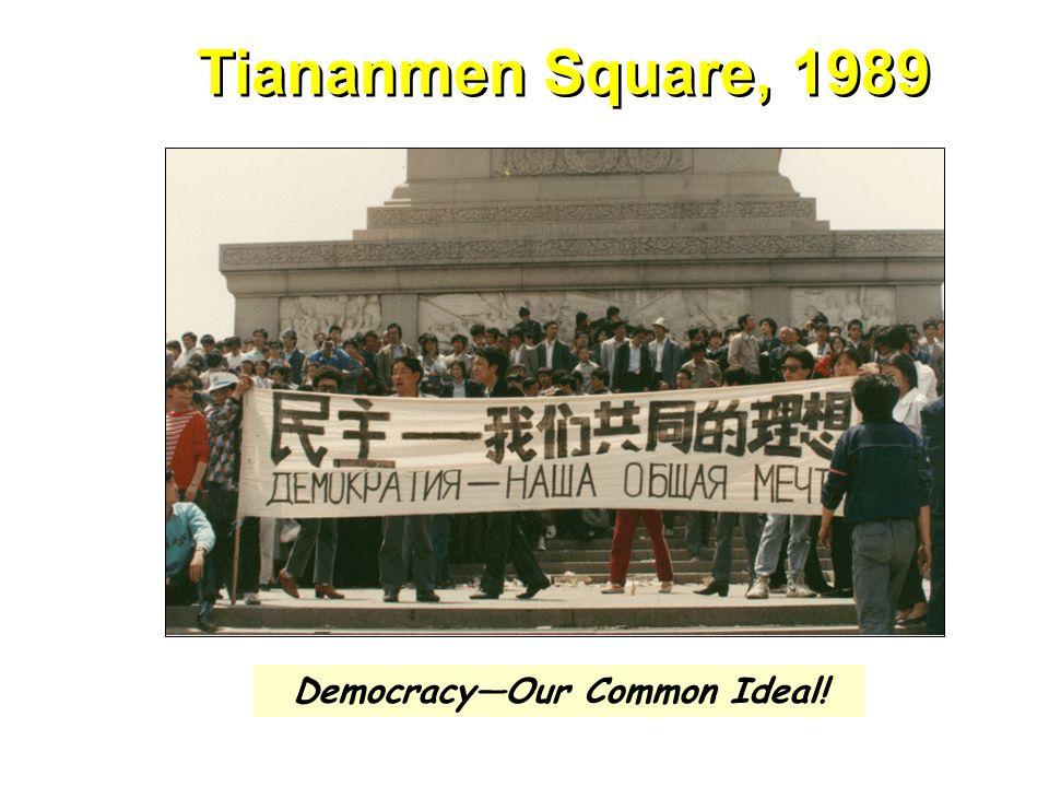 Tiananmen Square, 1989 Democracy—Our Common Ideal!