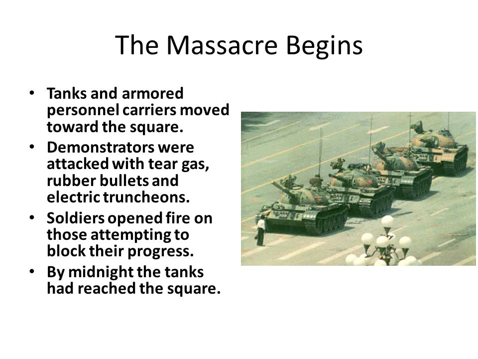 The Massacre Begins Tanks and armored personnel carriers moved toward the square.