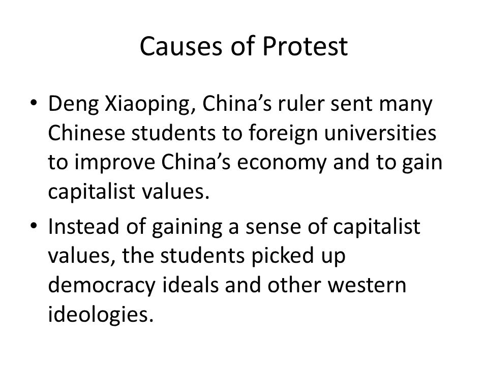 Cause of Protest: Inflation There were many university students and others in China who wanted political and economic reform.