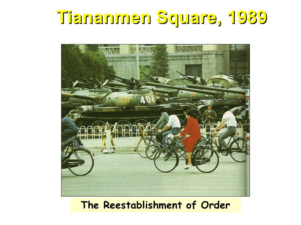 Tiananmen Square, 1989 The Reestablishment of Order