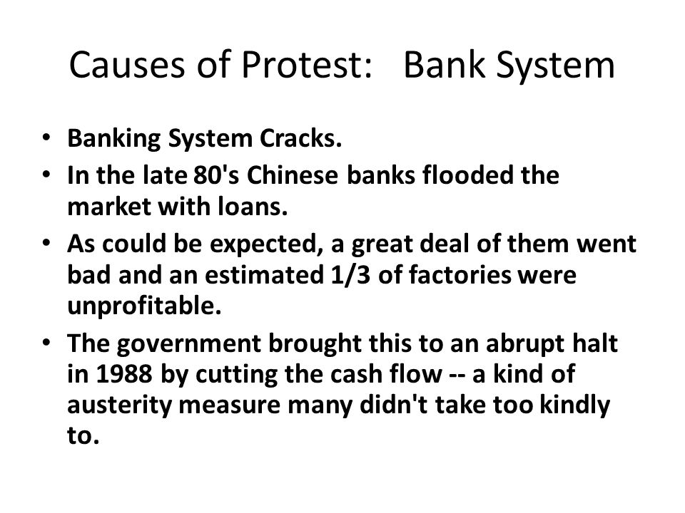 Causes of Protest: Bank System Banking System Cracks.