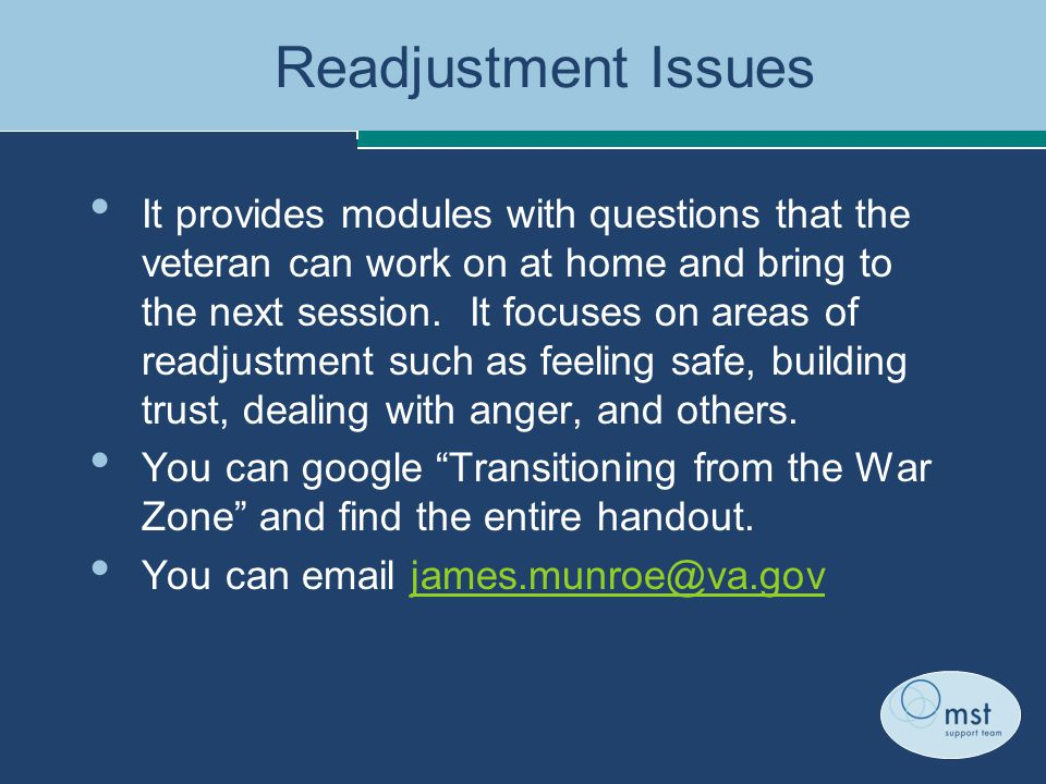 Readjustment Issues It provides modules with questions that the veteran can work on at home and bring to the next session.