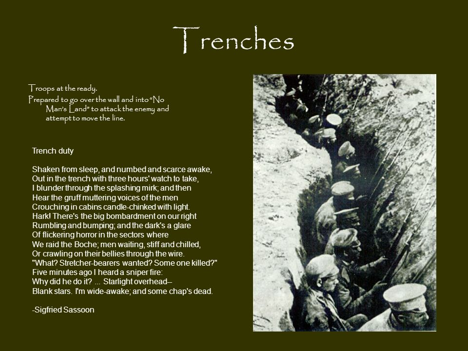 """Trenches Troops at the ready. Prepared to go over the wall and into """"No Man's Land"""" to attack the enemy and attempt to move the line. Trench duty Shak"""