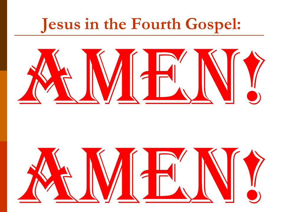 Jesus in the Fourth Gospel: Amen!