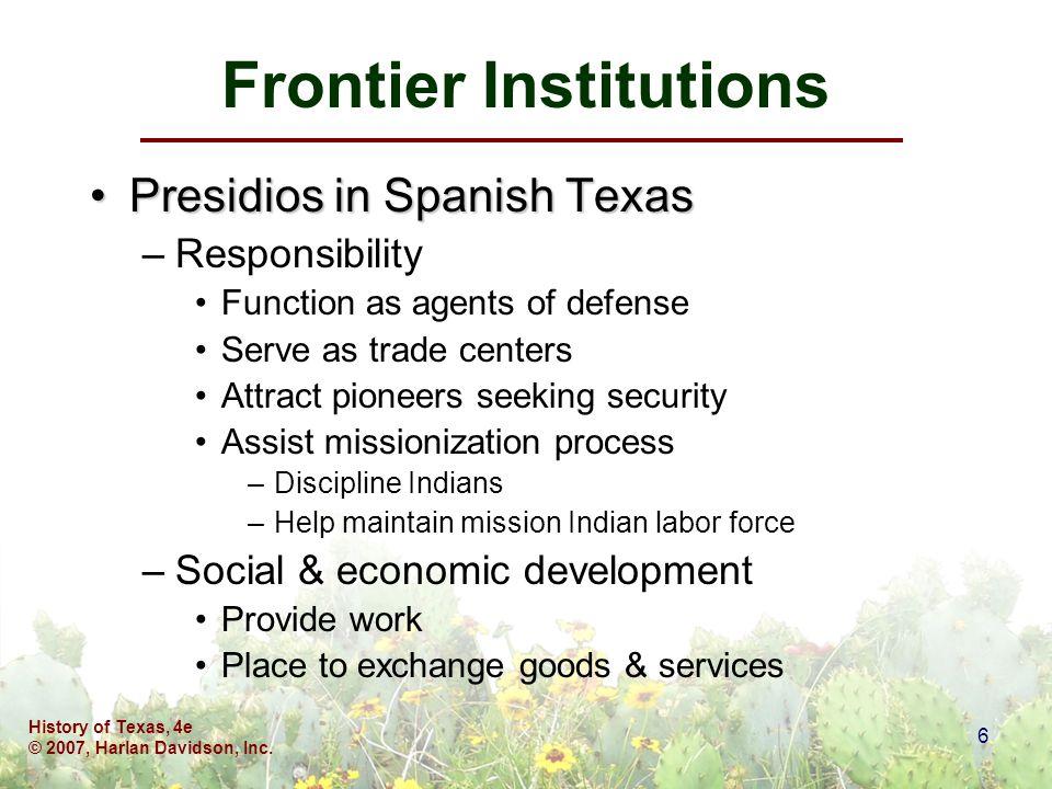 History of Texas, 4e © 2007, Harlan Davidson, Inc. 7