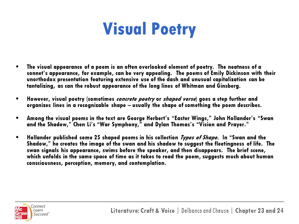 Literature: Craft & Voice | Delbanco and Cheuse | Chapter 23 and 24 Visual Poetry The visual appearance of a poem is an often overlooked element of po