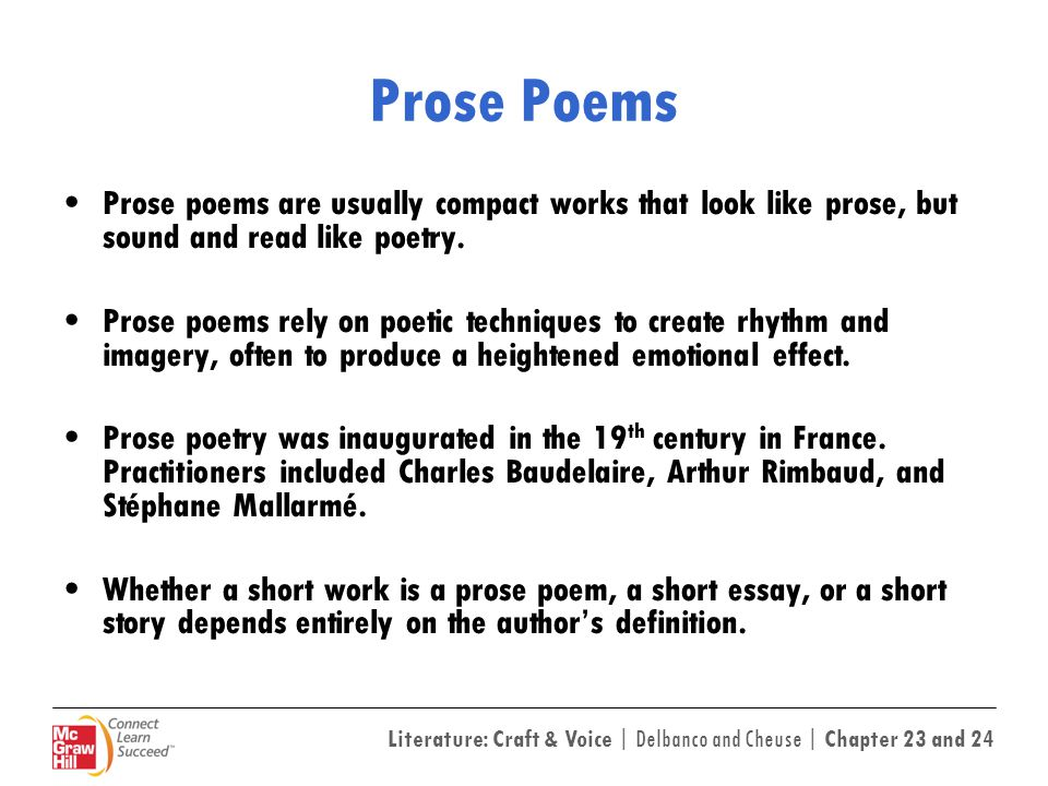 Literature: Craft & Voice | Delbanco and Cheuse | Chapter 23 and 24 Prose Poems Prose poems are usually compact works that look like prose, but sound