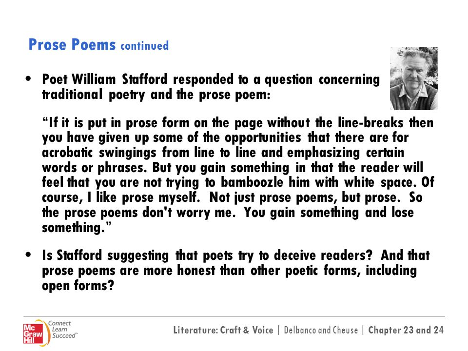 Literature: Craft & Voice | Delbanco and Cheuse | Chapter 23 and 24 Prose Poems continued Poet William Stafford responded to a question concerning tra
