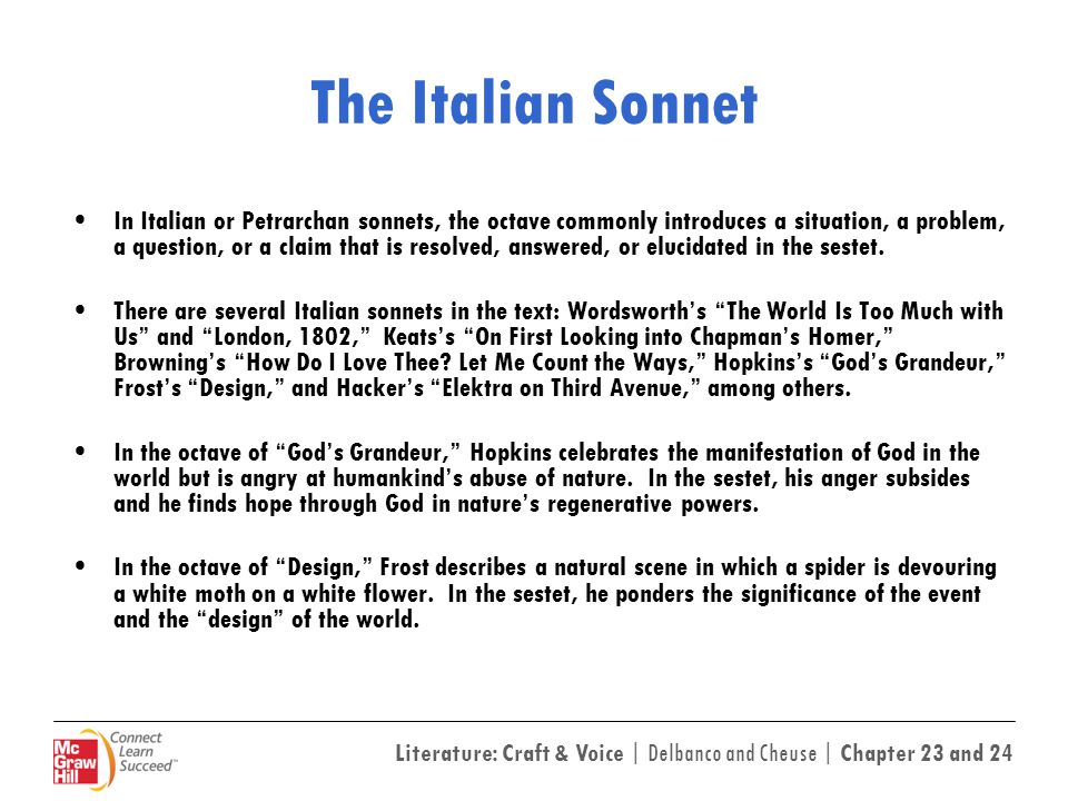 Literature: Craft & Voice | Delbanco and Cheuse | Chapter 23 and 24 The Italian Sonnet In Italian or Petrarchan sonnets, the octave commonly introduce