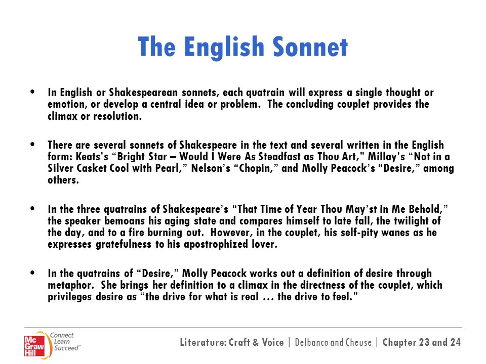 Literature: Craft & Voice | Delbanco and Cheuse | Chapter 23 and 24 The English Sonnet In English or Shakespearean sonnets, each quatrain will express