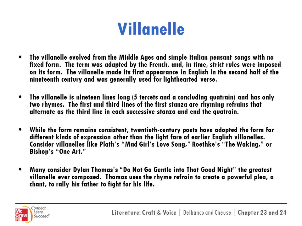 Literature: Craft & Voice | Delbanco and Cheuse | Chapter 23 and 24 Villanelle The villanelle evolved from the Middle Ages and simple Italian peasant