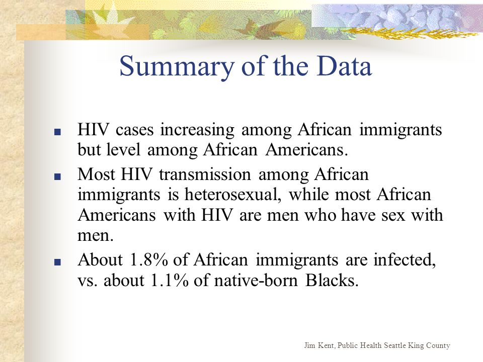 Summary of the Data ■ HIV cases increasing among African immigrants but level among African Americans.