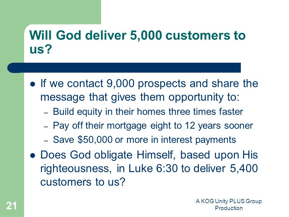 A KOG Unity PLUS Group Production 21 Will God deliver 5,000 customers to us.
