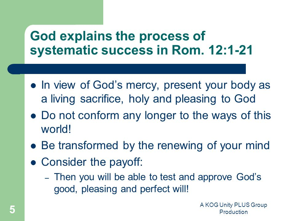 A KOG Unity PLUS Group Production 5 God explains the process of systematic success in Rom.