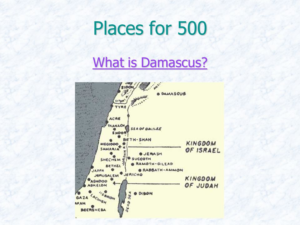 Places for 500 What is Damascus What is Damascus
