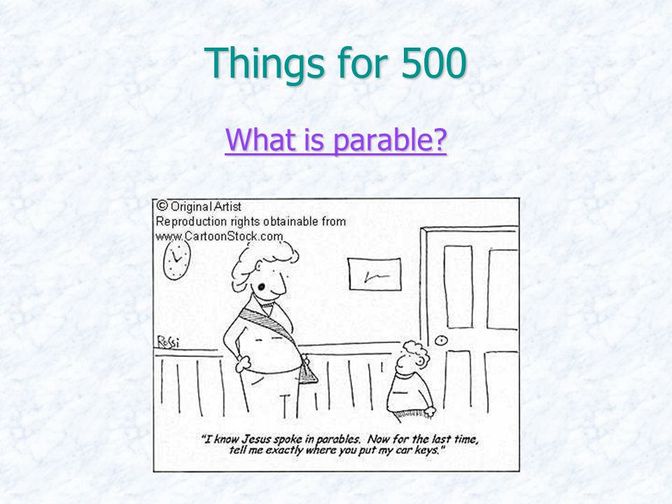 Things for 500 What is parable What is parable