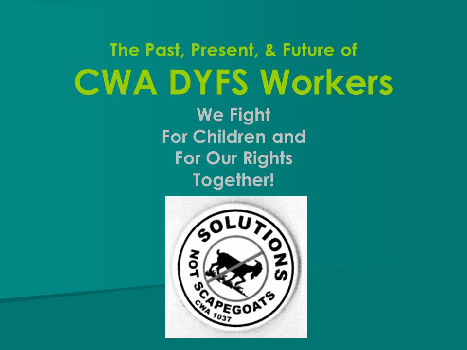 DYFS Reform and The Court When the State of New Jersey agreed to a settlement of the Children's Rights case – CWA did something historic.