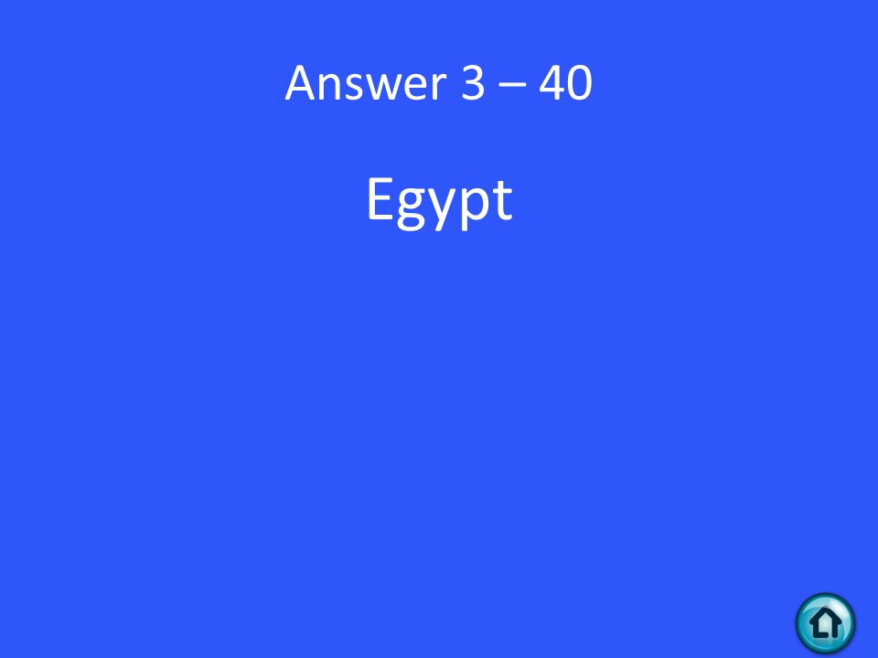 Answer 3 – 40 Egypt