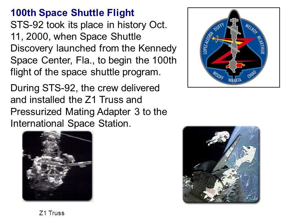 100th Space Shuttle Flight STS-92 took its place in history Oct.