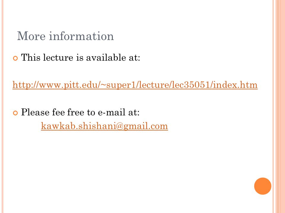 More information This lecture is available at: http://www.pitt.edu/~super1/lecture/lec35051/index.htm Please fee free to e-mail at: kawkab.shishani@gmail.com