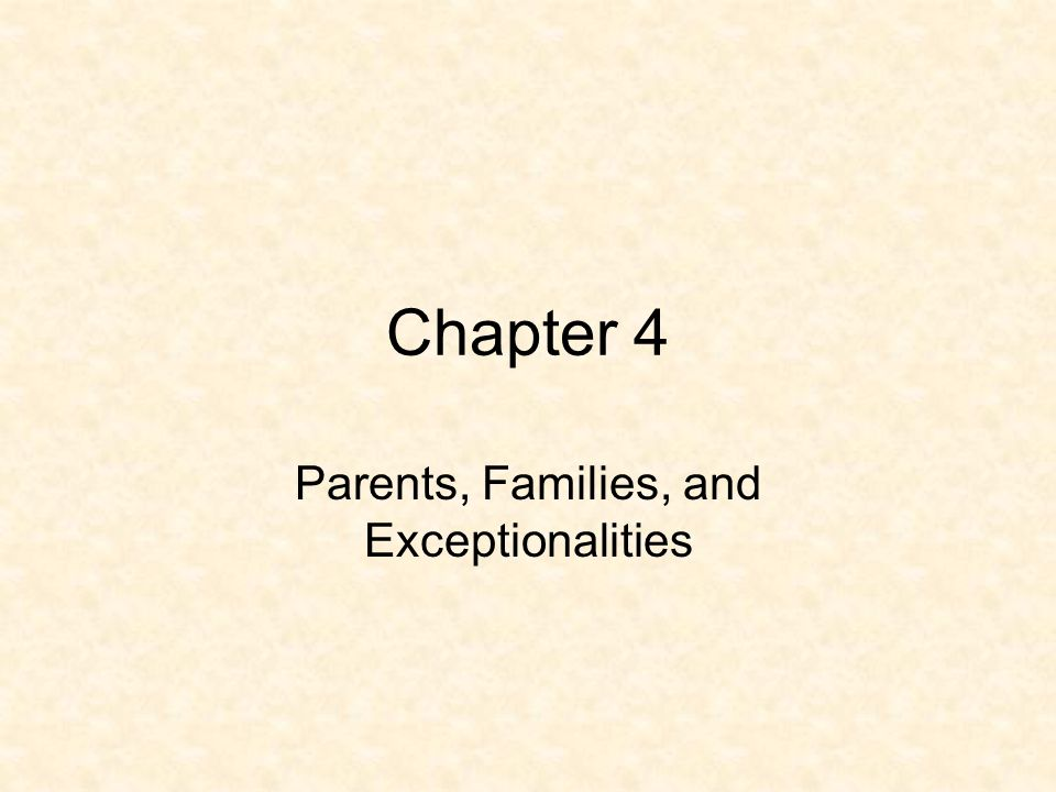 Chapter 4 Parents, Families, and Exceptionalities