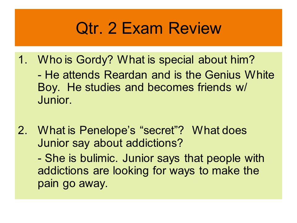 Qtr.2 Exam Review 12. How many funerals has Junior been to by the time he was 14 years old.