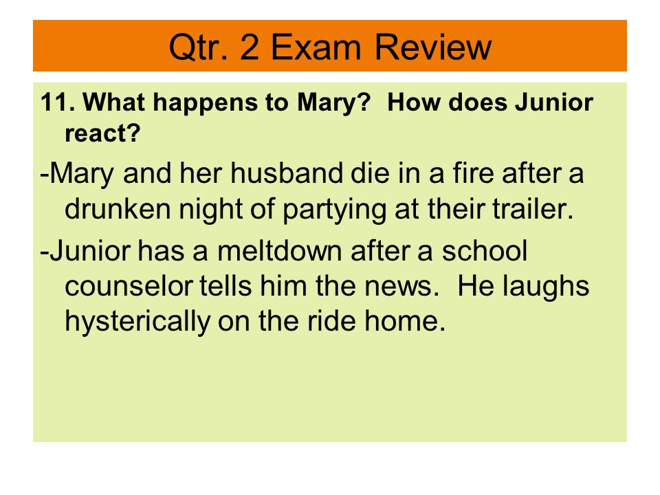 Qtr. 2 Exam Review 11. What happens to Mary. How does Junior react.