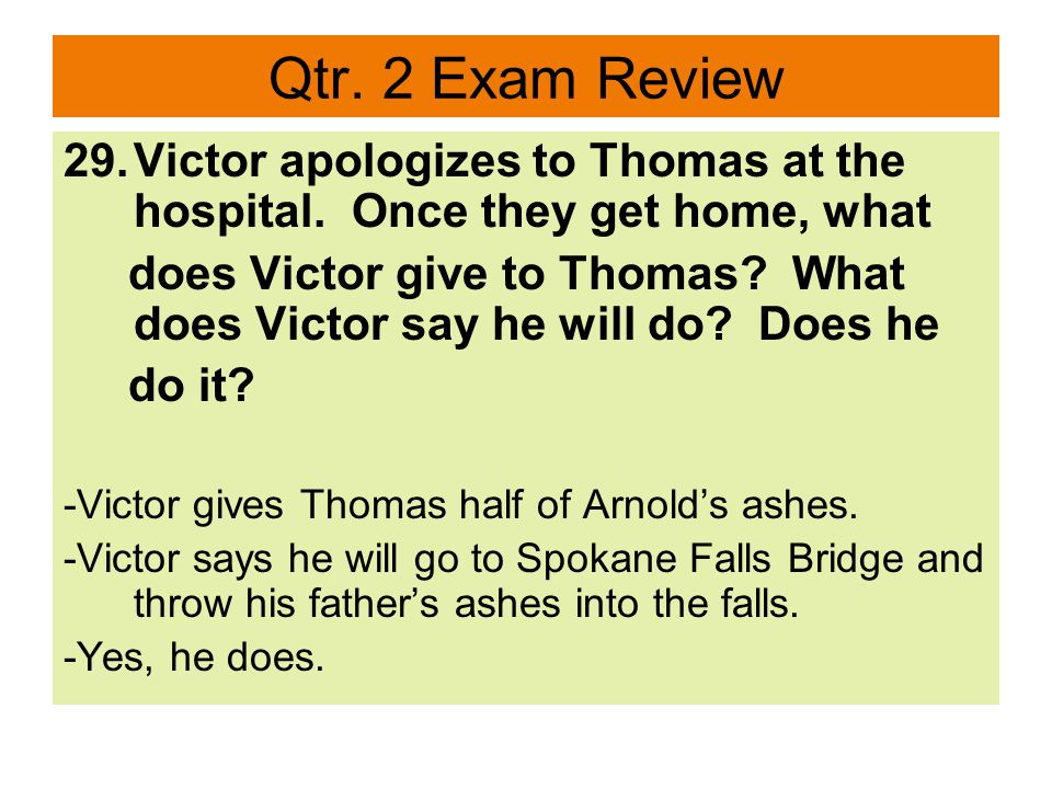 Qtr. 2 Exam Review 29.Victor apologizes to Thomas at the hospital.