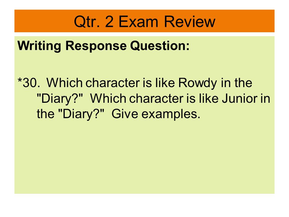 Qtr. 2 Exam Review Writing Response Question: *30.Which character is like Rowdy in the