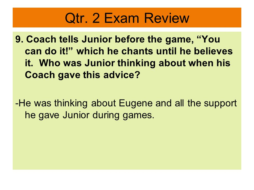 Qtr.2 Exam Review 10. Rowdy is guarding Junior and the game gets pretty aggressive.