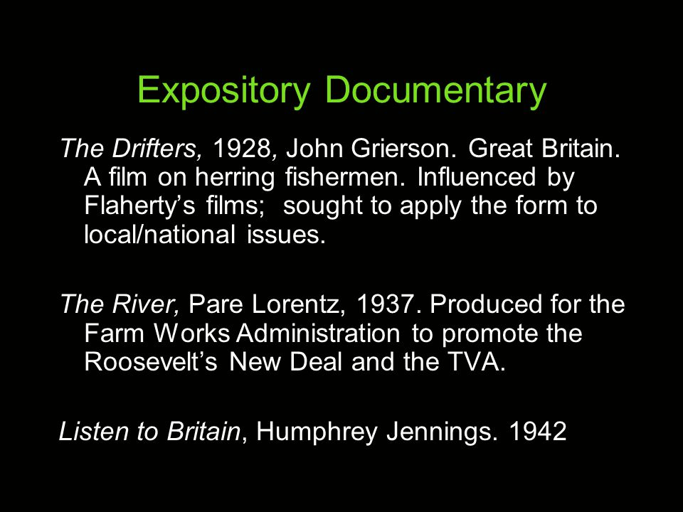 Expository Documentary The Drifters, 1928, John Grierson.