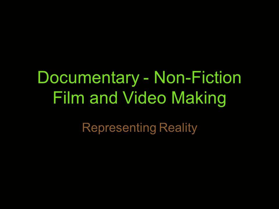 Defining Documentary  Non-fiction. Non-narrative.