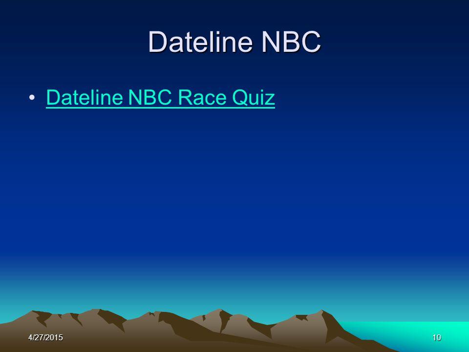 4/27/201510 Dateline NBC Dateline NBC Race Quiz