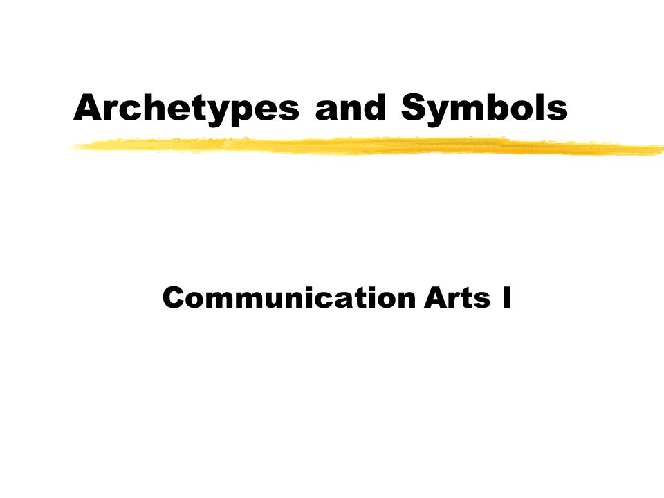 Archetypes and Symbols Communication Arts I