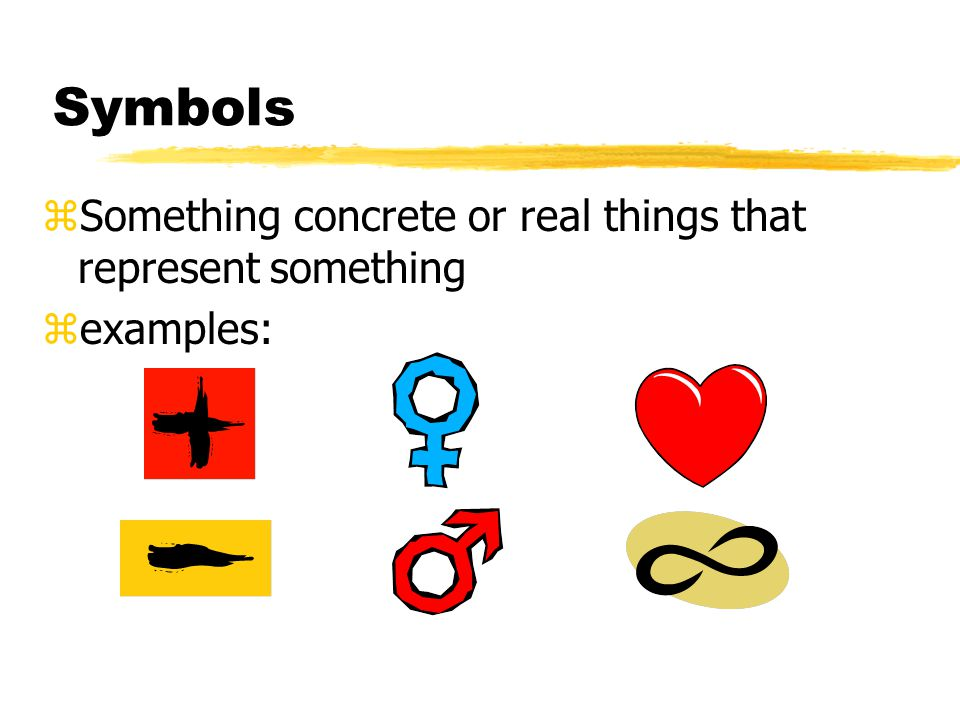 Symbols zSomething concrete or real things that represent something zexamples: