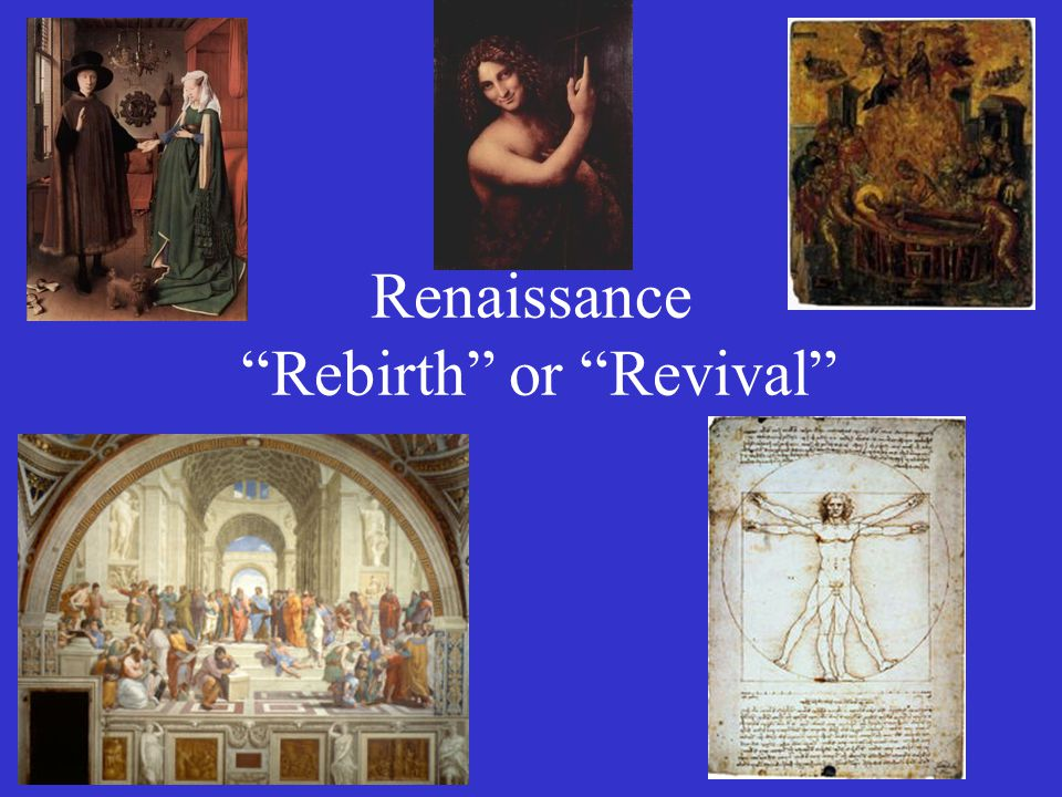 "Renaissance ""Rebirth"" or ""Revival"""