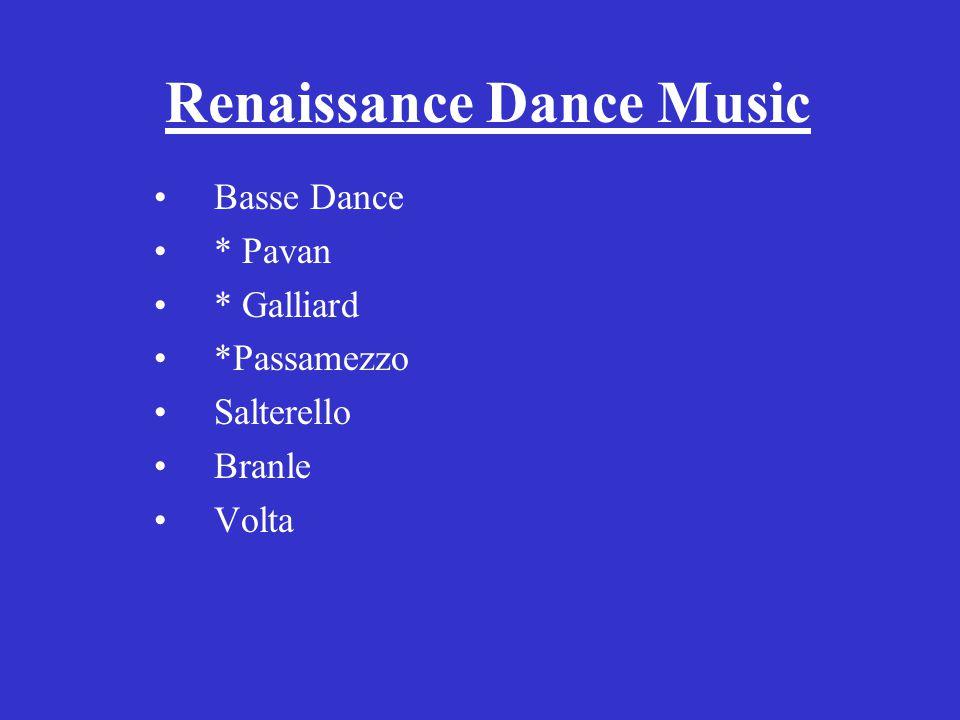 Renaissance Dance Music Basse Dance * Pavan * Galliard *Passamezzo Salterello Branle Volta