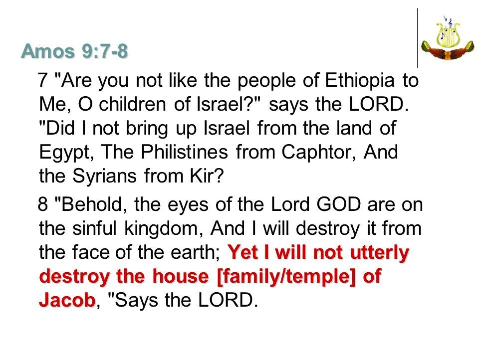 Amos 9:7-8 7