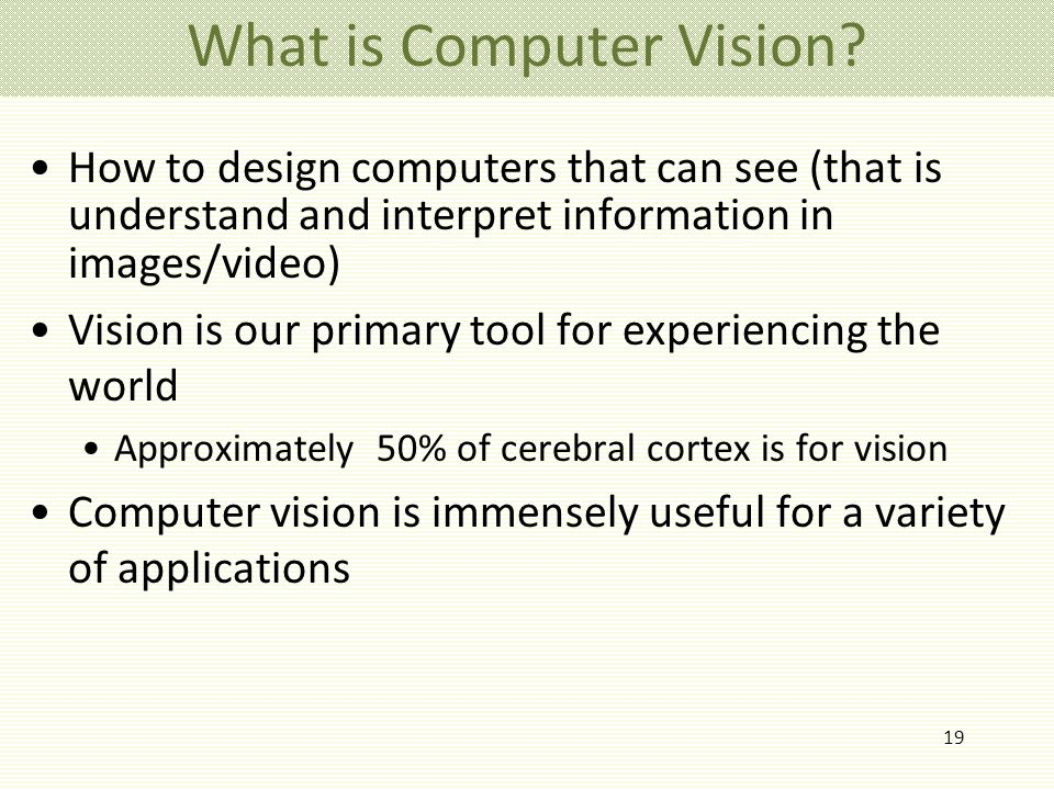 19 What is Computer Vision.