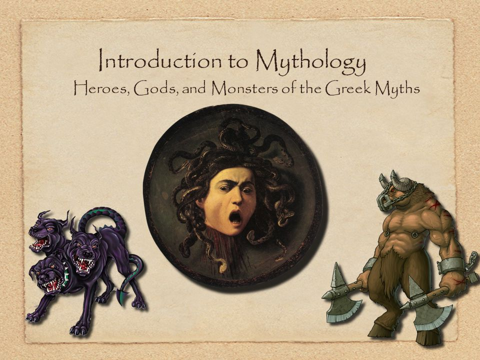 Introduction to Mythology Heroes, Gods, and Monsters of the Greek Myths