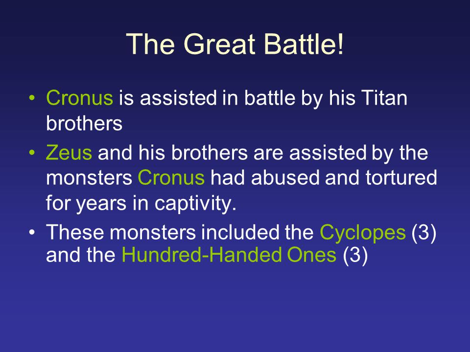 The Great Battle! Cronus is assisted in battle by his Titan brothers Zeus and his brothers are assisted by the monsters Cronus had abused and tortured