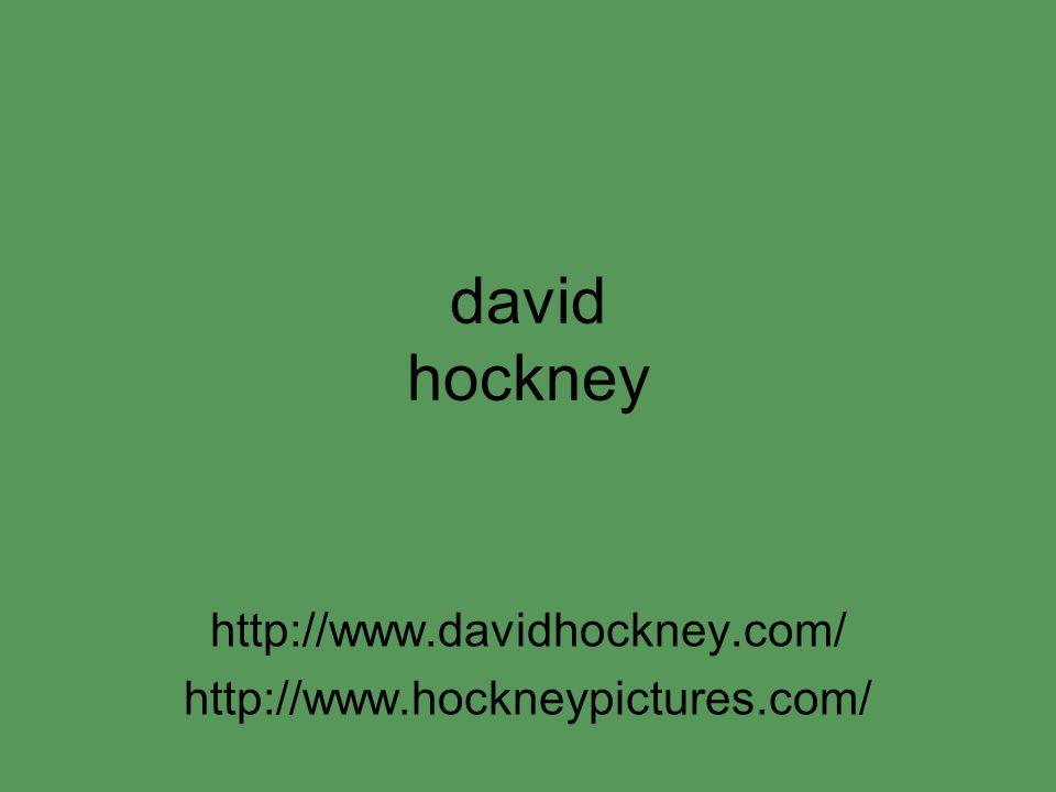 david hockney http://www.davidhockney.com/ http://www.hockneypictures.com/