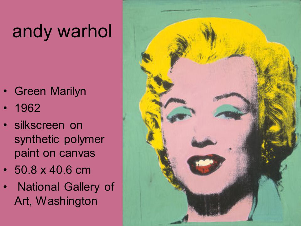 andy warhol Green Marilyn 1962 silkscreen on synthetic polymer paint on canvas 50.8 x 40.6 cm National Gallery of Art, Washington