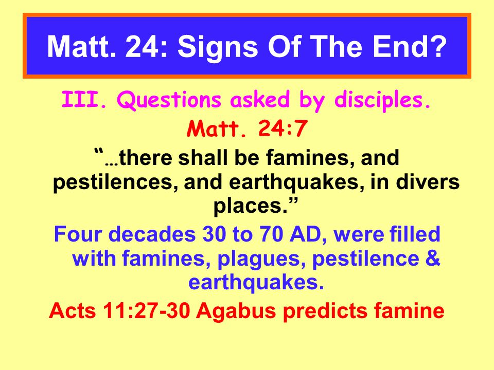 Matt. 24: Signs Of The End. III. Questions asked by disciples.