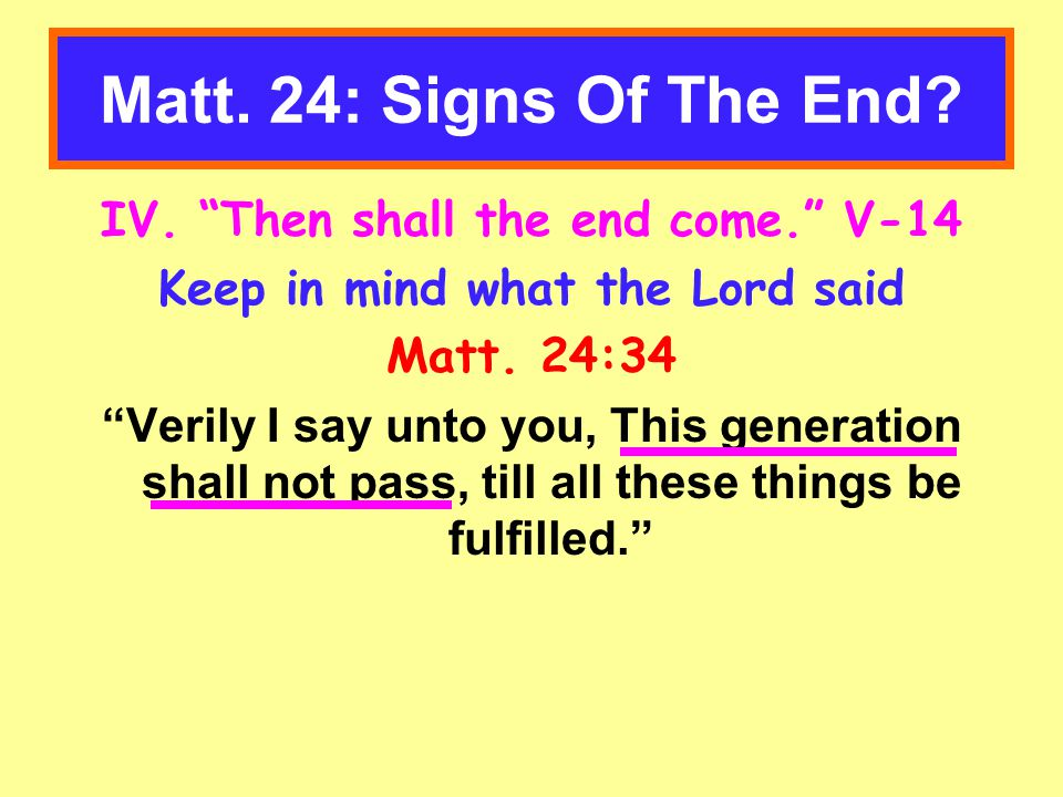 Matt. 24: Signs Of The End. IV.