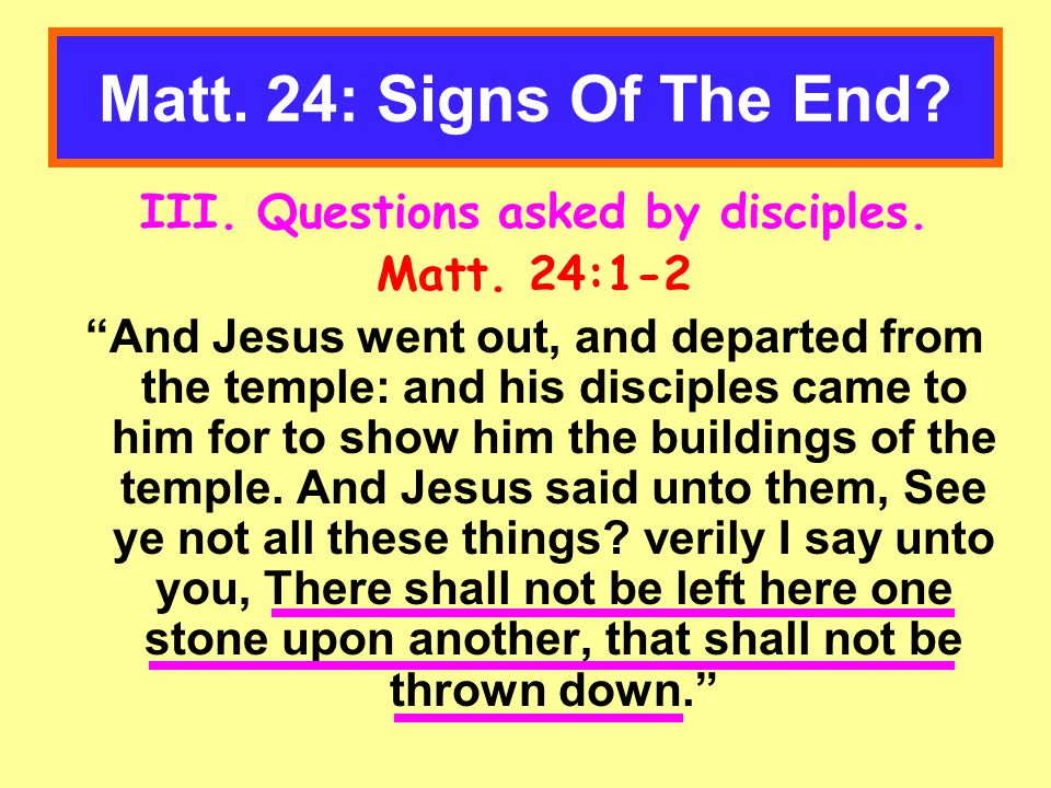 Matt.24: Signs Of The End. IV.