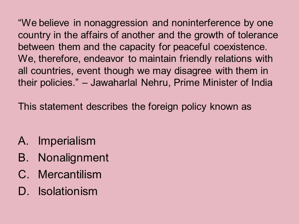 """""""We believe in nonaggression and noninterference by one country in the affairs of another and the growth of tolerance between them and the capacity fo"""